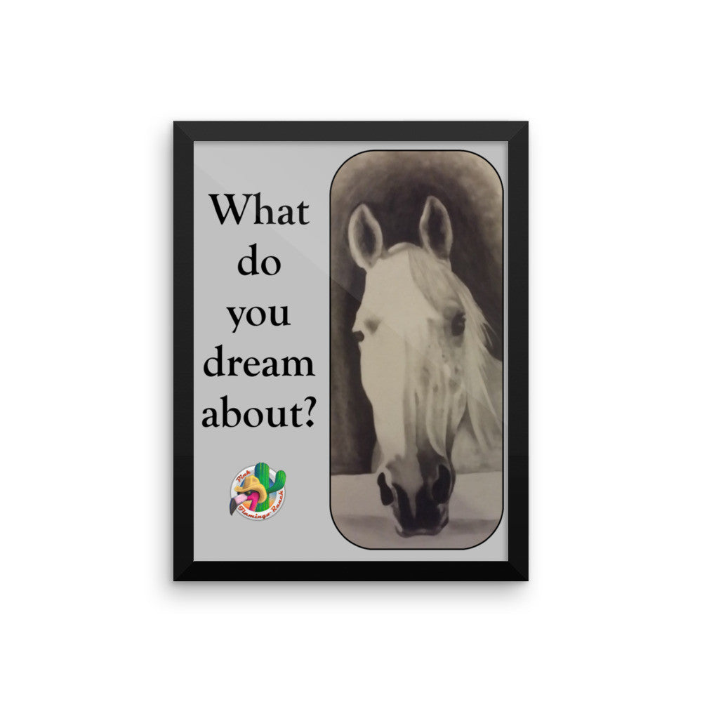 """What do you dream about"" Framed poster"