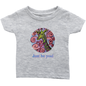 """Just be you"" Infant T-Shirt"