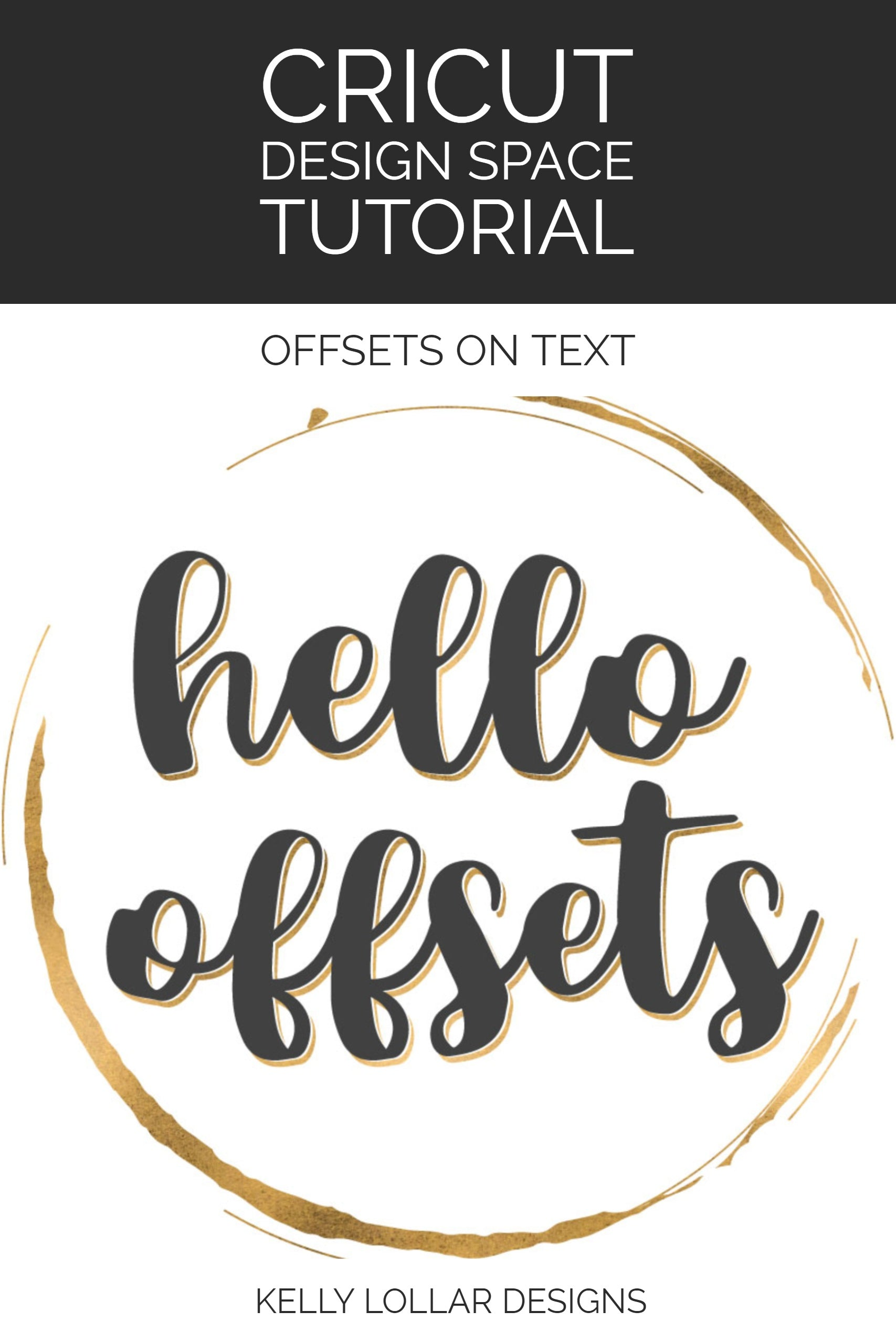 Cricut Design Space Tutorial - Creating Offsets on Text | Kelly Lollar Designs
