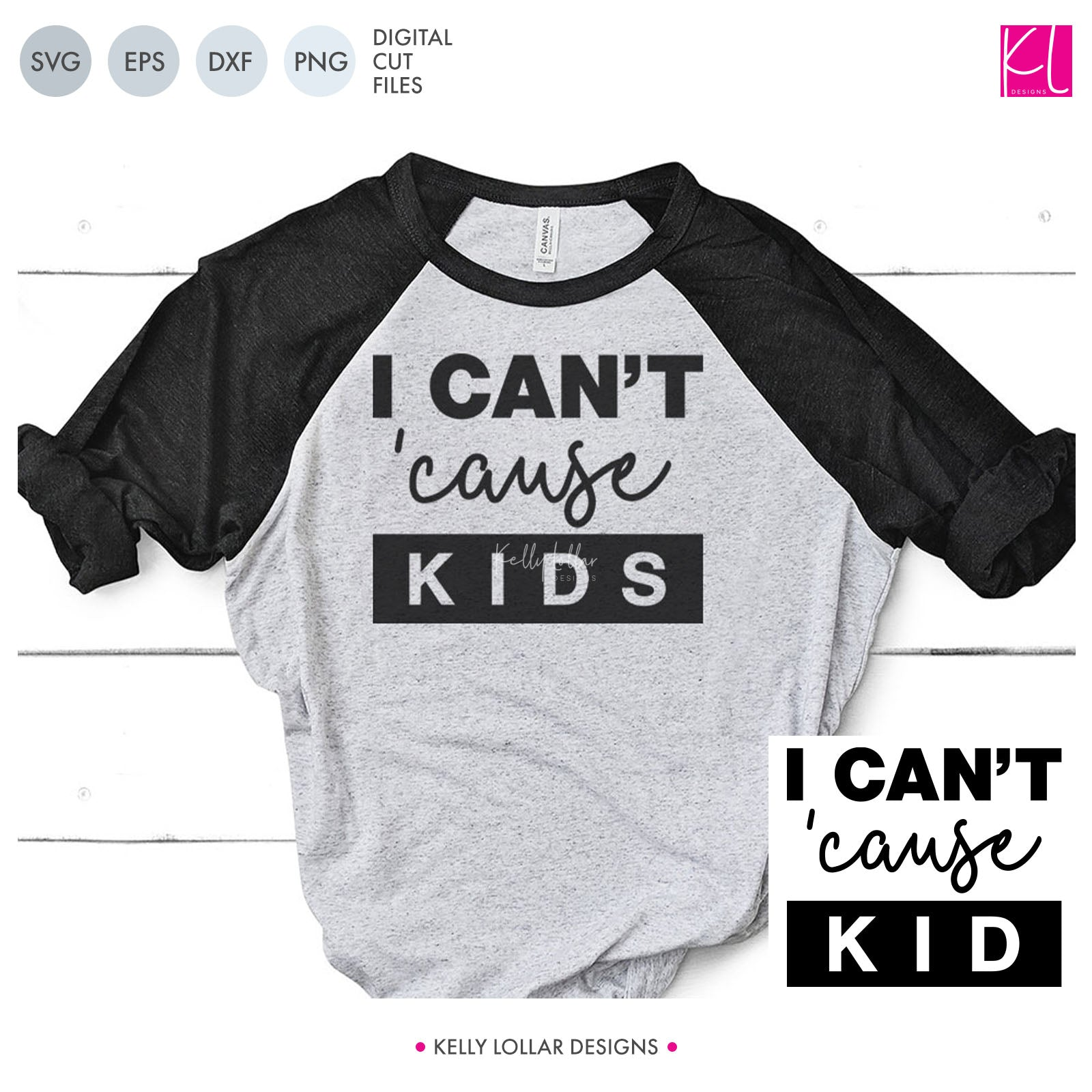 I Can't 'Cause Kids Funny Quote | SVG DXF EPS PNG Cut Files | Free for Commercial Use