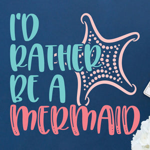 Freebie Friday Cut File | I'd Rather Be a Mermaid svg