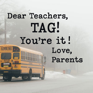 Dear Teachers, Tag! You're it! Love, Parents svg cut file | Free for Personal Use