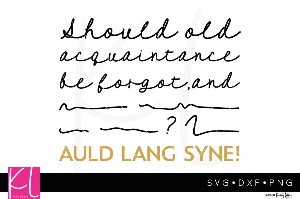 Auld Lang Syne svg cut file for New Year's Eve shirts