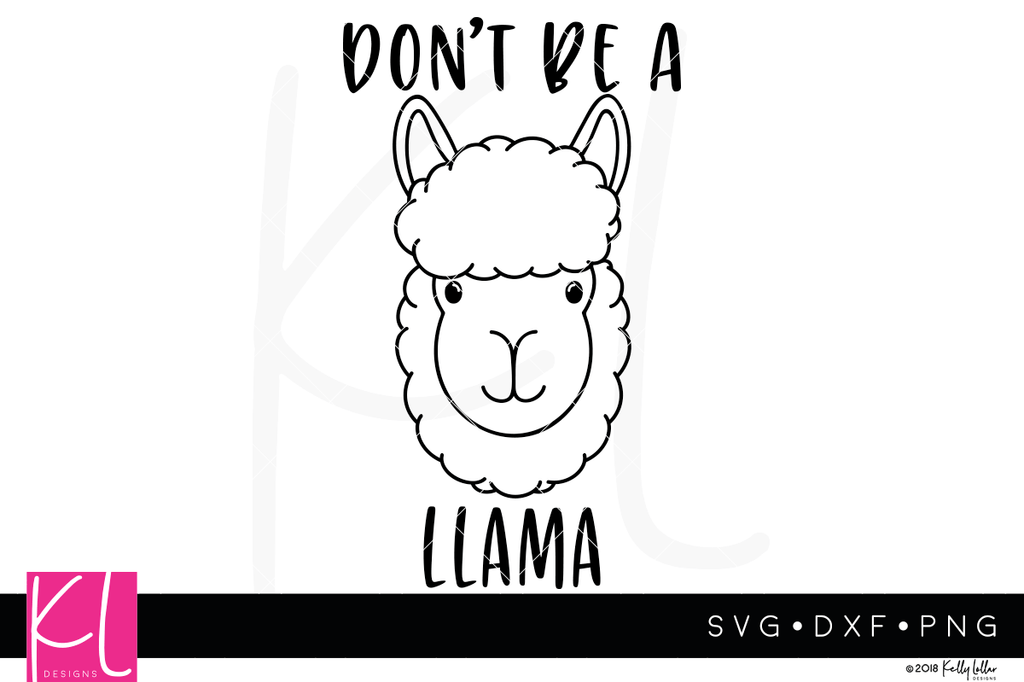 Don't Be a Llama SVG File with hand drawn llama face and quote