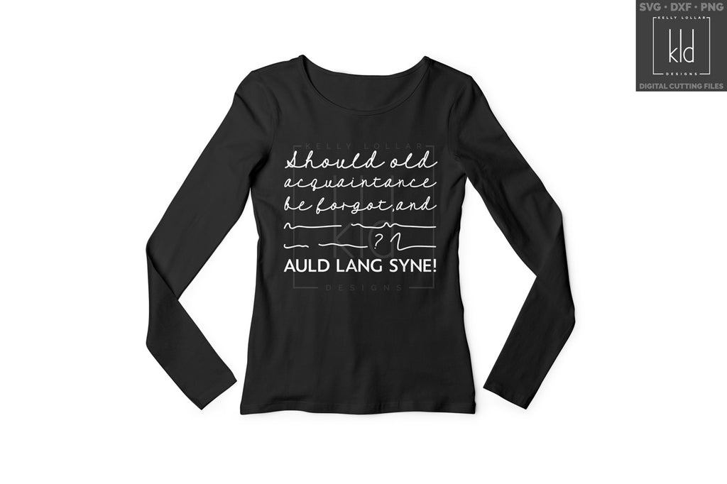 Black long sleeve women's shirt with the Auld Lang Syne svg in all white