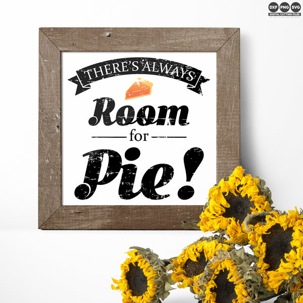 There's Always Room for Pie Thanksgiving Quote for Decor | SVG DXF EPS PNG Cut & Print Files | Free for Personal Use