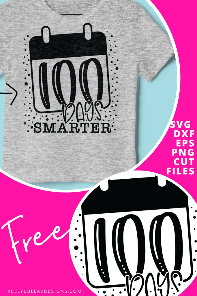 100 Days Smarter SVG DXF EPS PNG Cut Files | Free for Personal Use