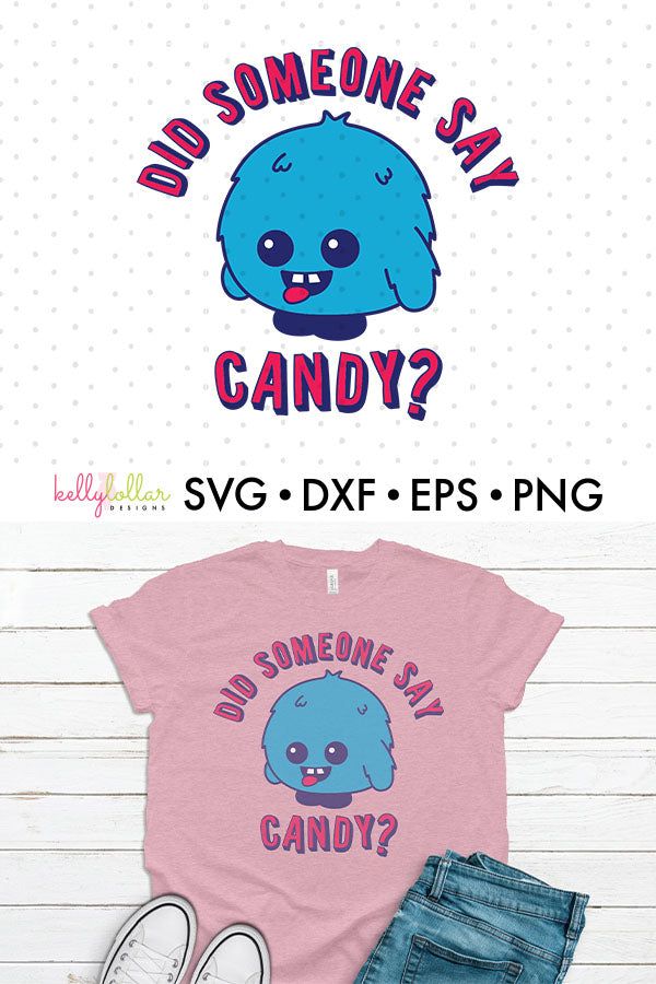 Cute Kawaii Candy Monster Character and Halloween Quote for T-Shirts and Decor | SVG DXF EPS PNG Cut Files | Free for Personal Use