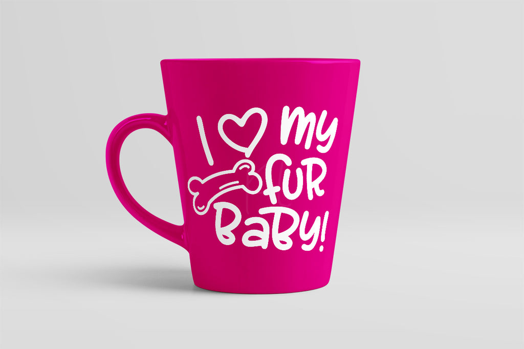 Hot pink coffee mug with the I Love My Dog Fur Baby svg in white
