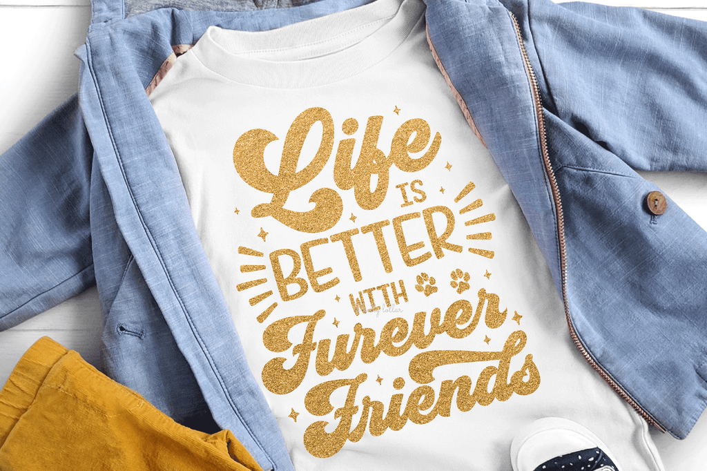 Toddler shirt with the Life Is Better with Furever Friends SVG DXF EPS PNG Cut Files | Free for Personal Use