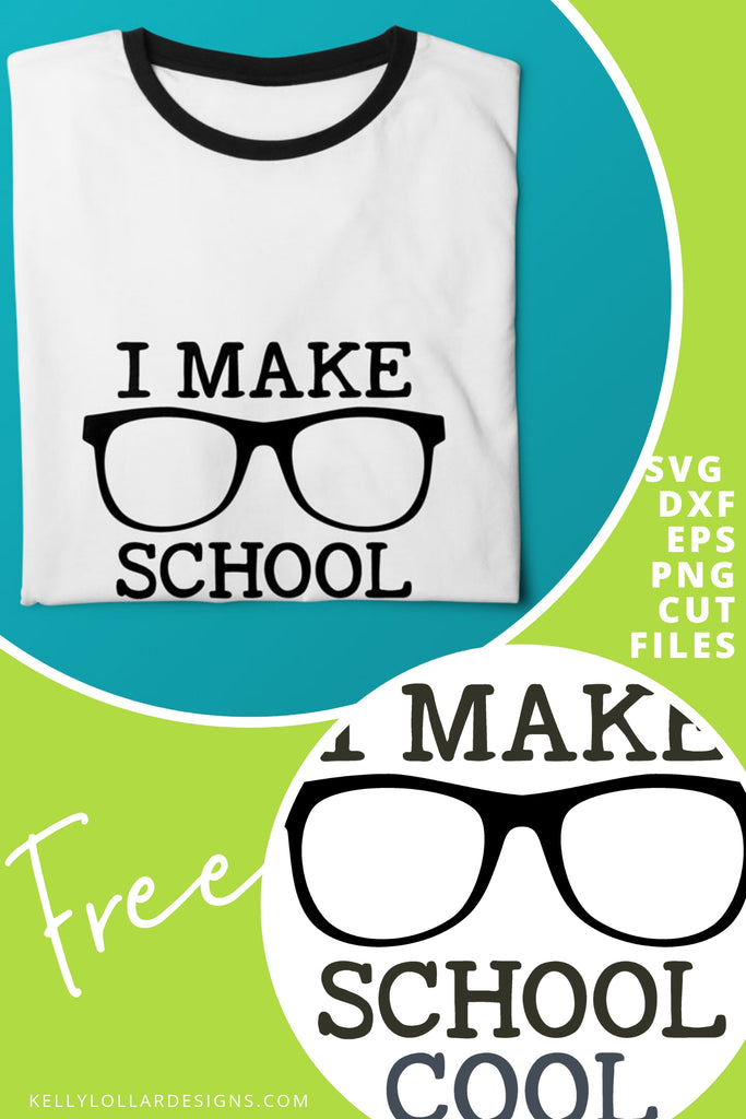 I Make School Cool SVG DXF EPS PNG Cut Files | Free for Personal Use