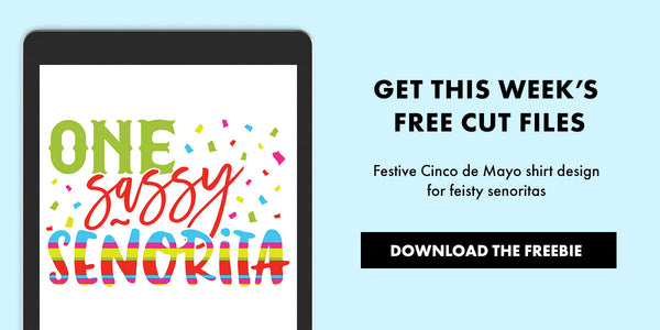 Freebie Friday | One Sassy Señorita Cinco de Mayo Cut Files | SVG DXF EPS PNG