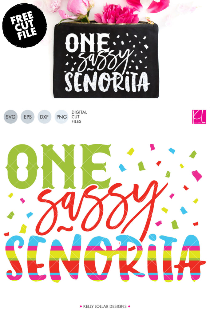 Freebie Friday | One Sassy Señorita Cut File for Cinco de Mayo | SVG DXF EPS PNG. #freesvg #cincodemayo #quotesvg