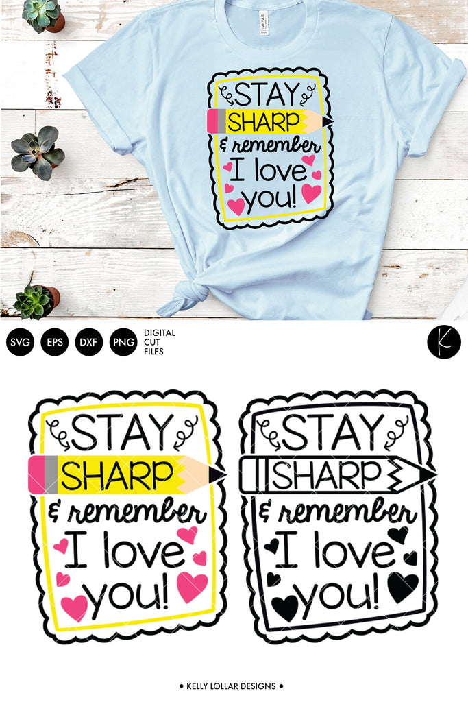 Stay Sharp and Remember I Love You Teacher Shirt Design | SVG DXF EPS PNG Cut Files | Free for Personal Use