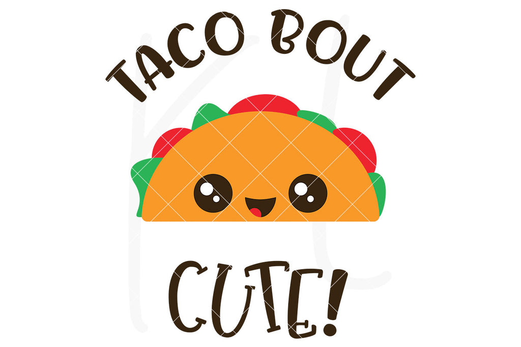 Taco Bout Cute svg cut file - Free for Personal Use