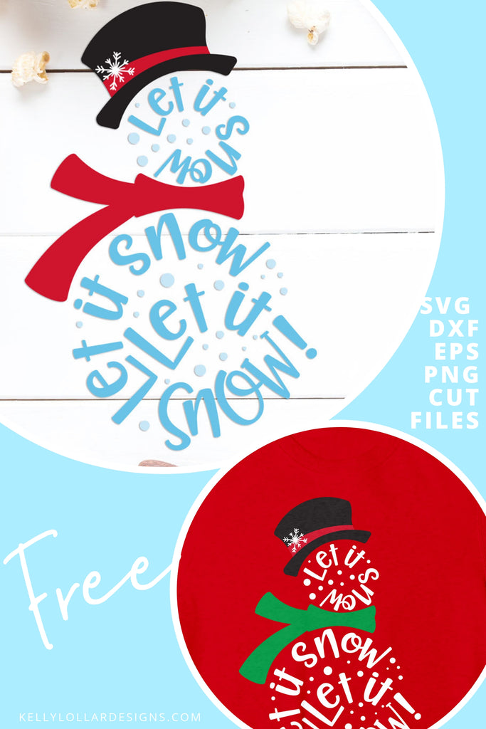 Let It Snow Snowman SVG DXF EPS PNG Cut Files | Free for Personal Use