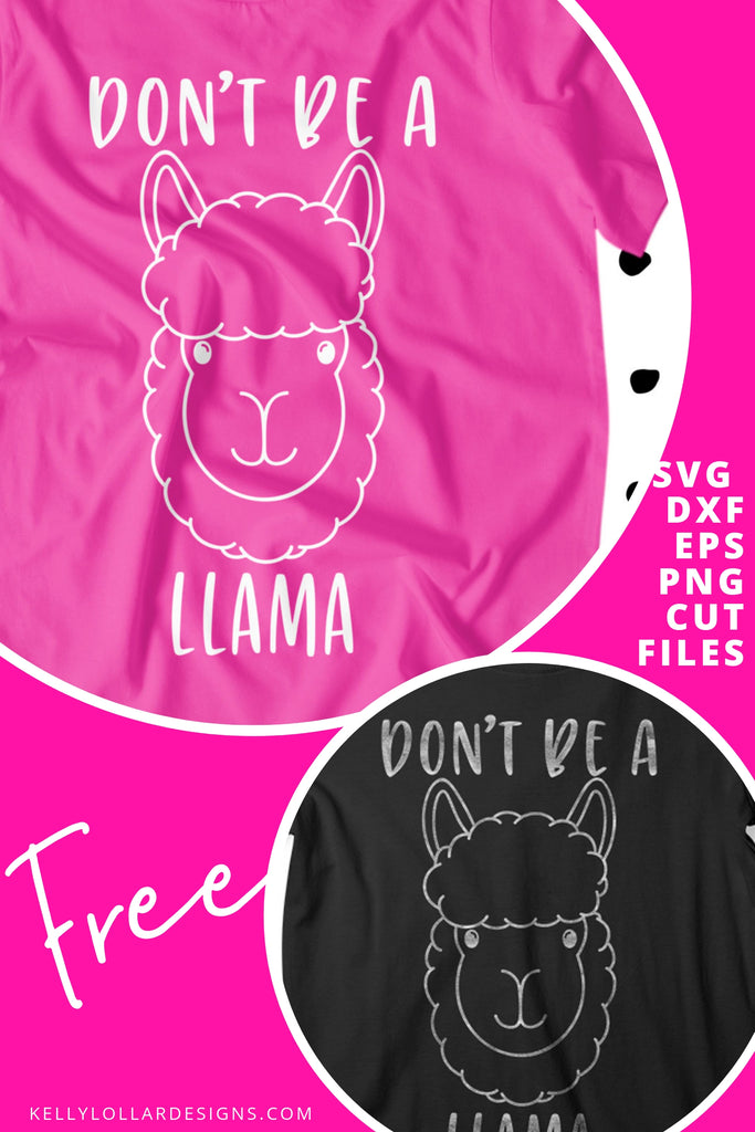 Don't Be a Llama SVG DXF EPS PNG Cut Files | Free for Personal Use