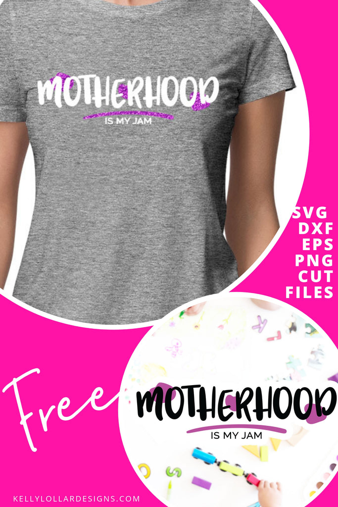 Motherhood Is My Jam SVG DXF EPS PNG Cut Files | Free for Personal Use