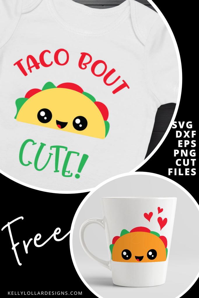Taco Bout Cute SVG DXF EPS PNG Cut Files | Free for Personal Use