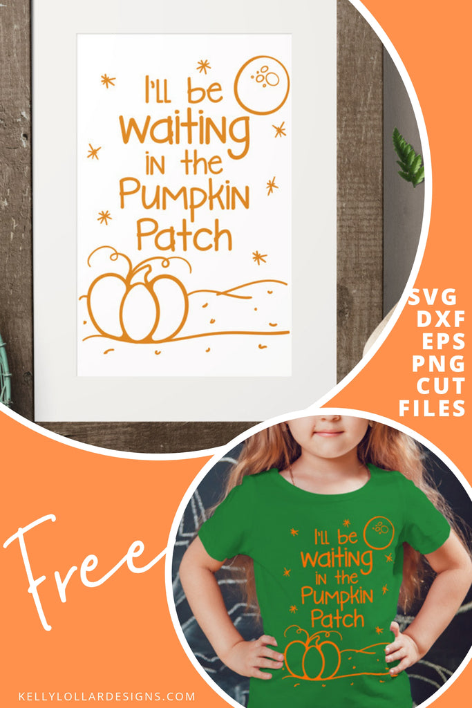 I'll Be Waiting at the Pumpkin Patch SVG DXF EPS PNG Cut Files | Free for Personal Use