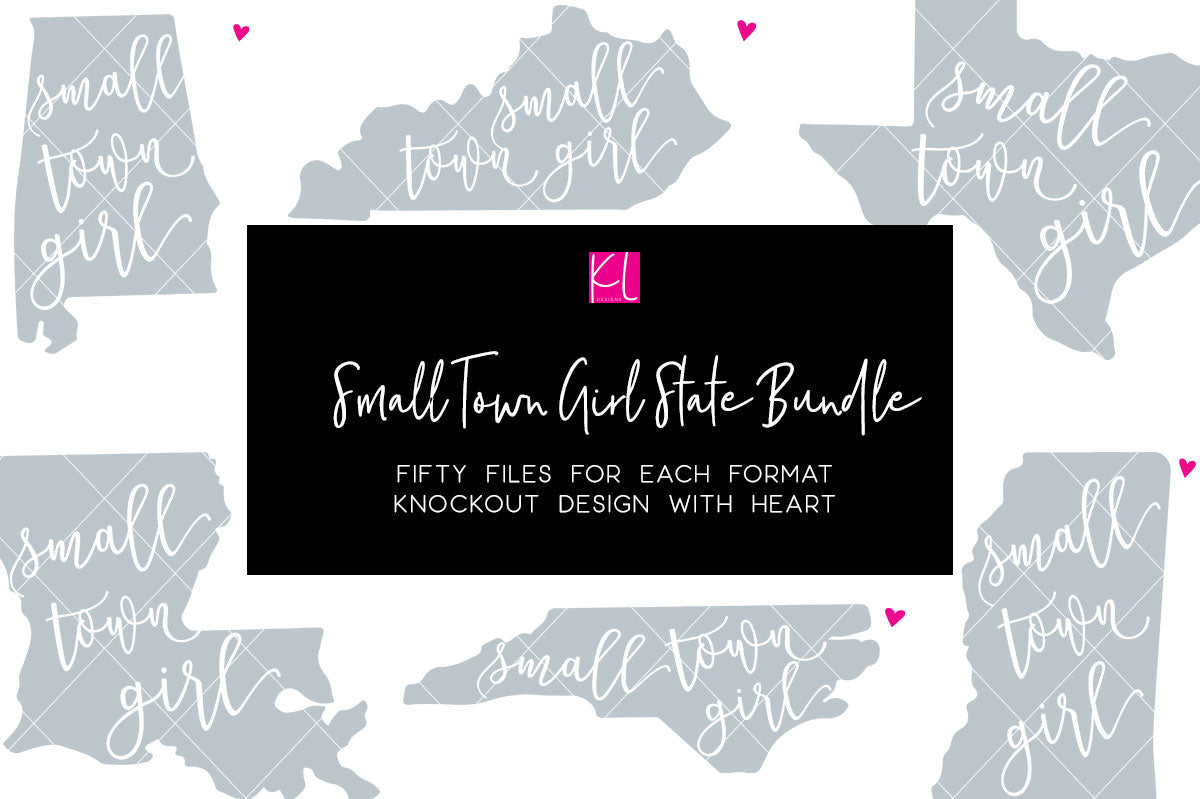 Small Town Girl State SVG Bundle - all 50 states with Small Town Girl quote and heart to place on your town
