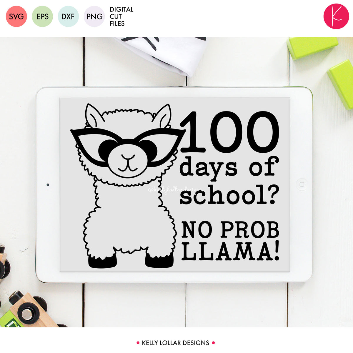 100 Days of School? No Prob Llama! | SVG DXF EPS PNG Cut Files