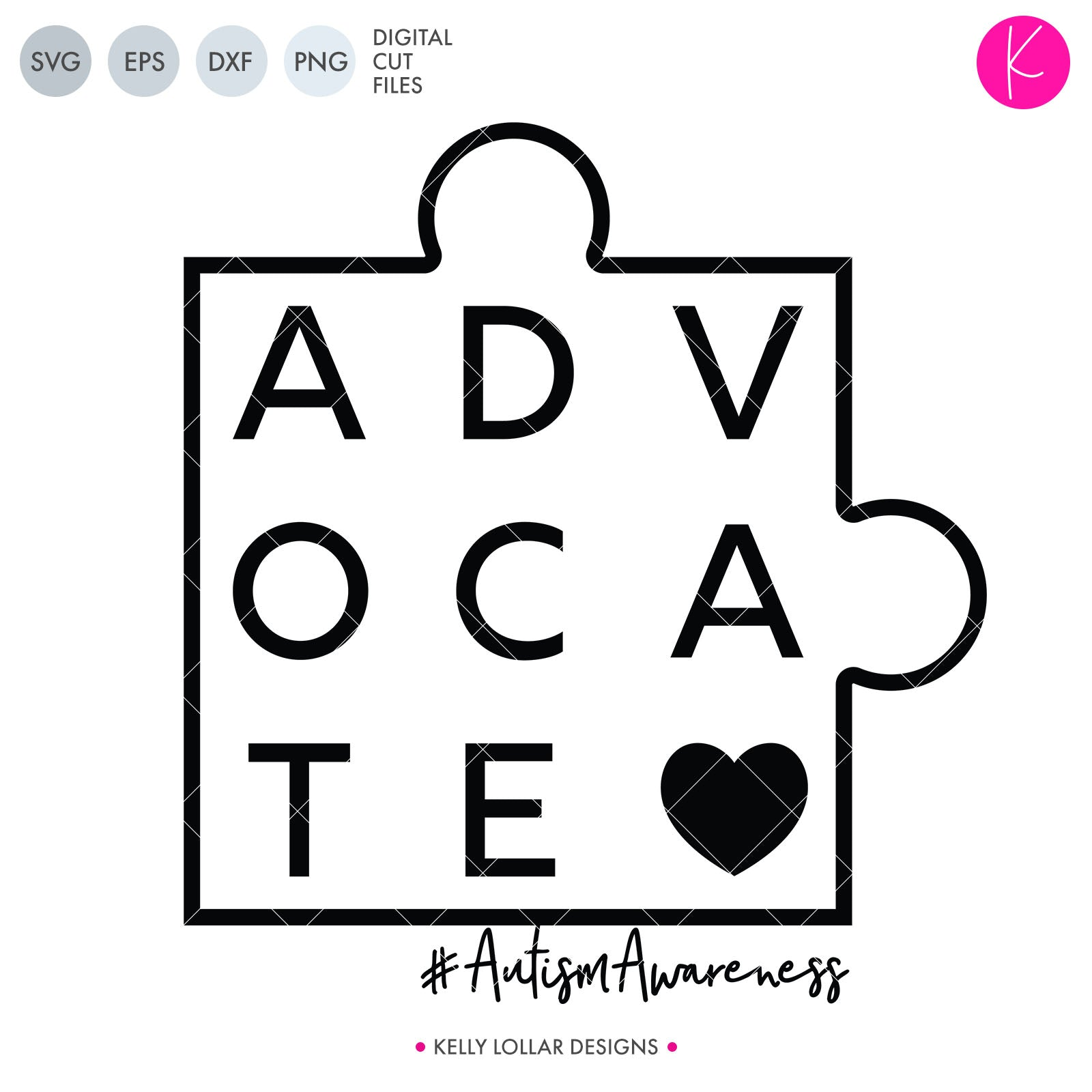 Advocate Puzzle Piece | SVG DXF EPS PNG Cut Files Autism Awareness Puzzle Piece Design with Heart | SVG DXF PNG Cut Files Includes 2 versions of the word Advocate spaced in a square puzzle piece. Clean and modern unisex