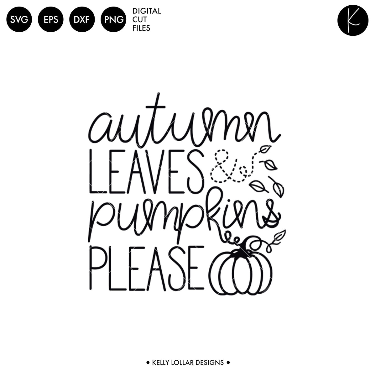 Autumn Leaves and Pumpkins Please | SVG DXF EPS PNG Cut Files