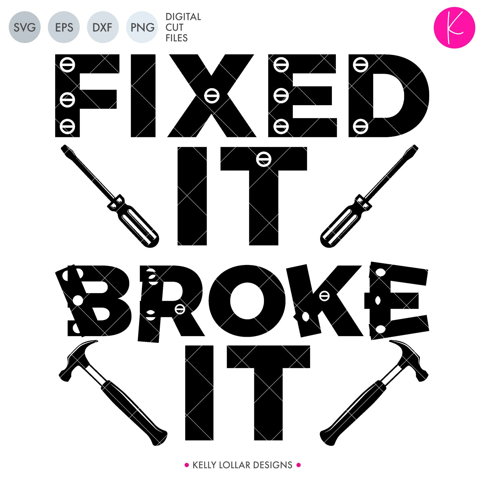 Fixed It / Broke It SVG Cut File Daddy and Me Quote for Father's Day for Matching Shirt Sets | SVG DXF PNG Cut Files 2 files for each format Fixed It version Broke It version screw driver