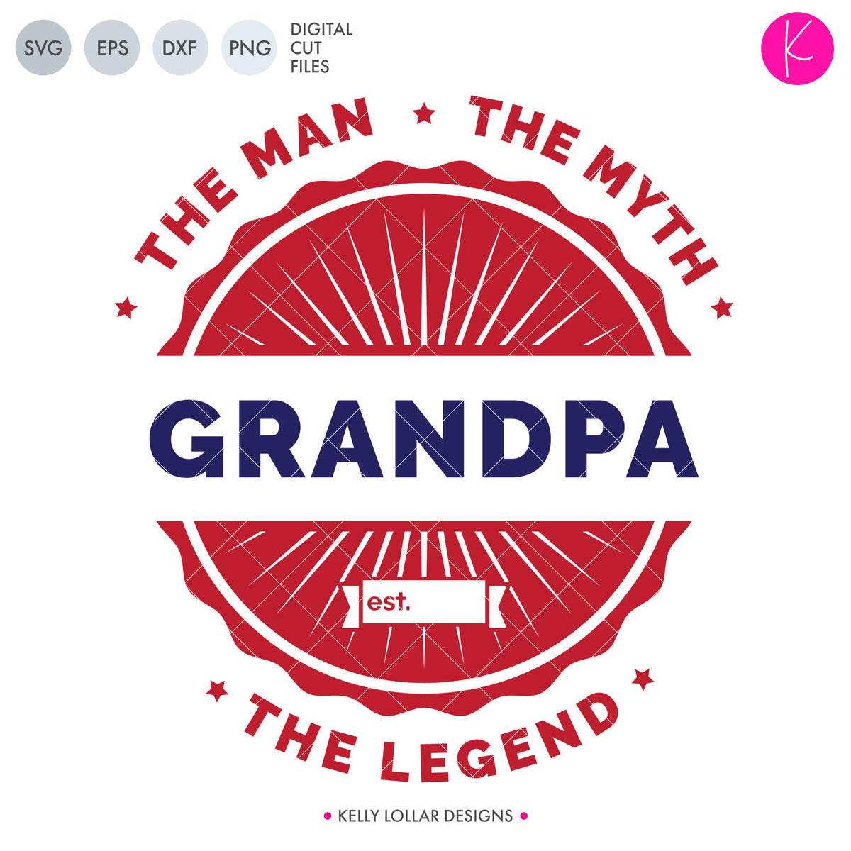 The Man The Myth The Legend Grandpa | SVG DXF EPS PNG Cut Files