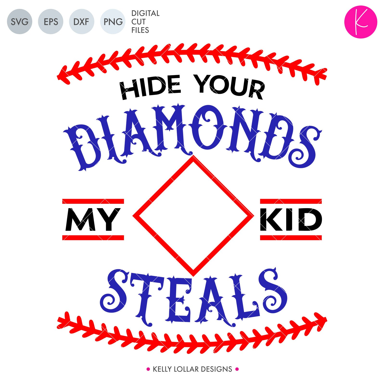 Hide Your Diamonds My Kid Steals SVG Cut File Baseball and Softball Quote for Mom and Dad with Space to Add Your Player's Number | SVG DXF PNG Cut Files 1 file for each format place in the diamond