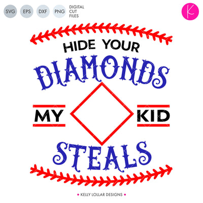 Hide Your Diamonds My Kid Steals | SVG DXF EPS PNG Cut Files