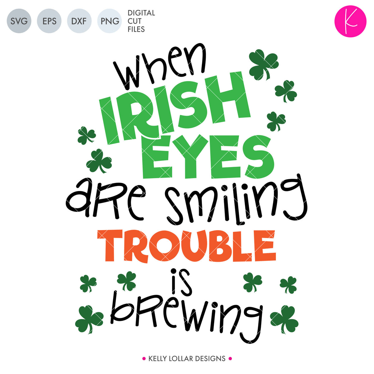 When Irish Eyes Are Smiling | SVG DXF EPS PNG Cut Files