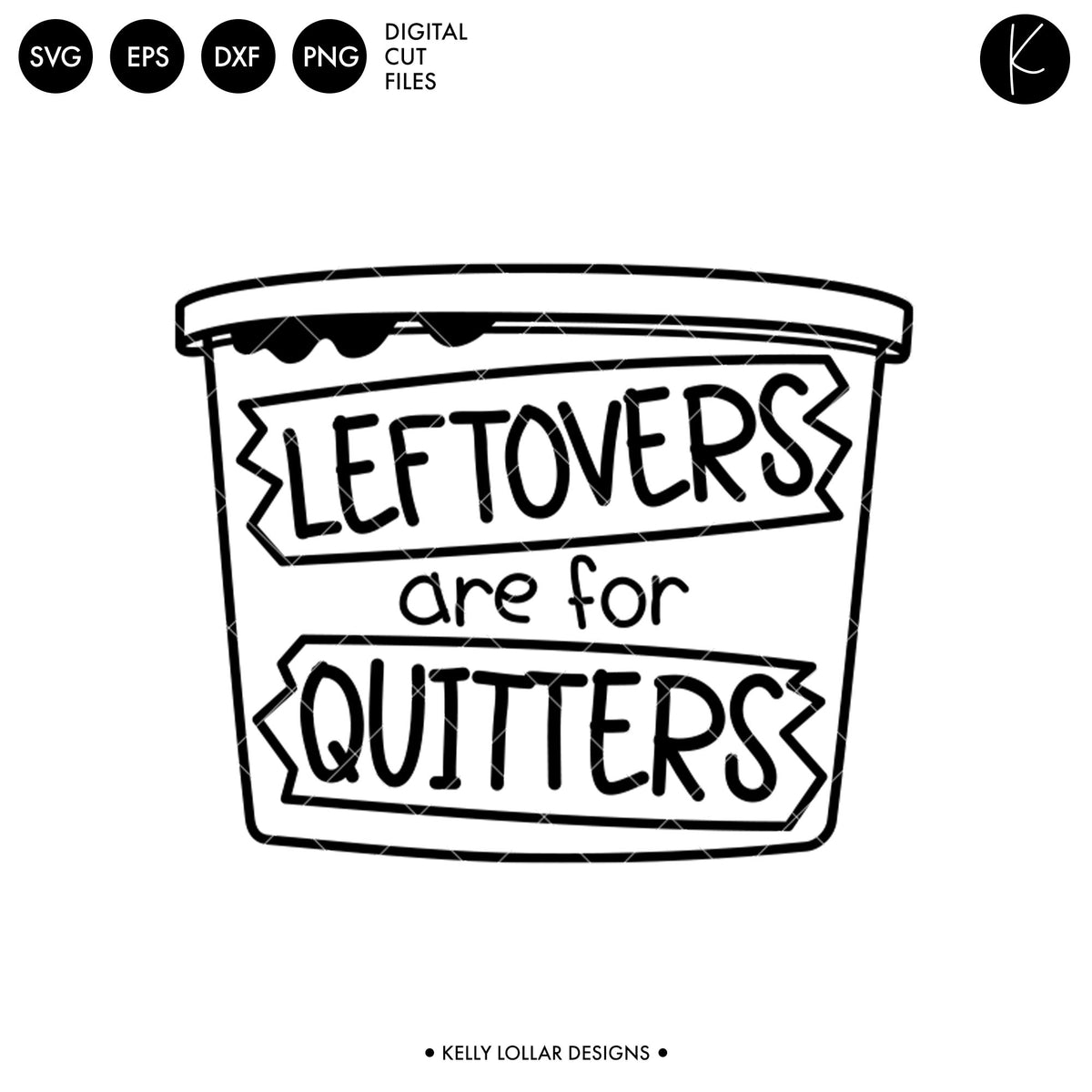 Leftovers Are For Quitters | SVG DXF EPS PNG Cut Files
