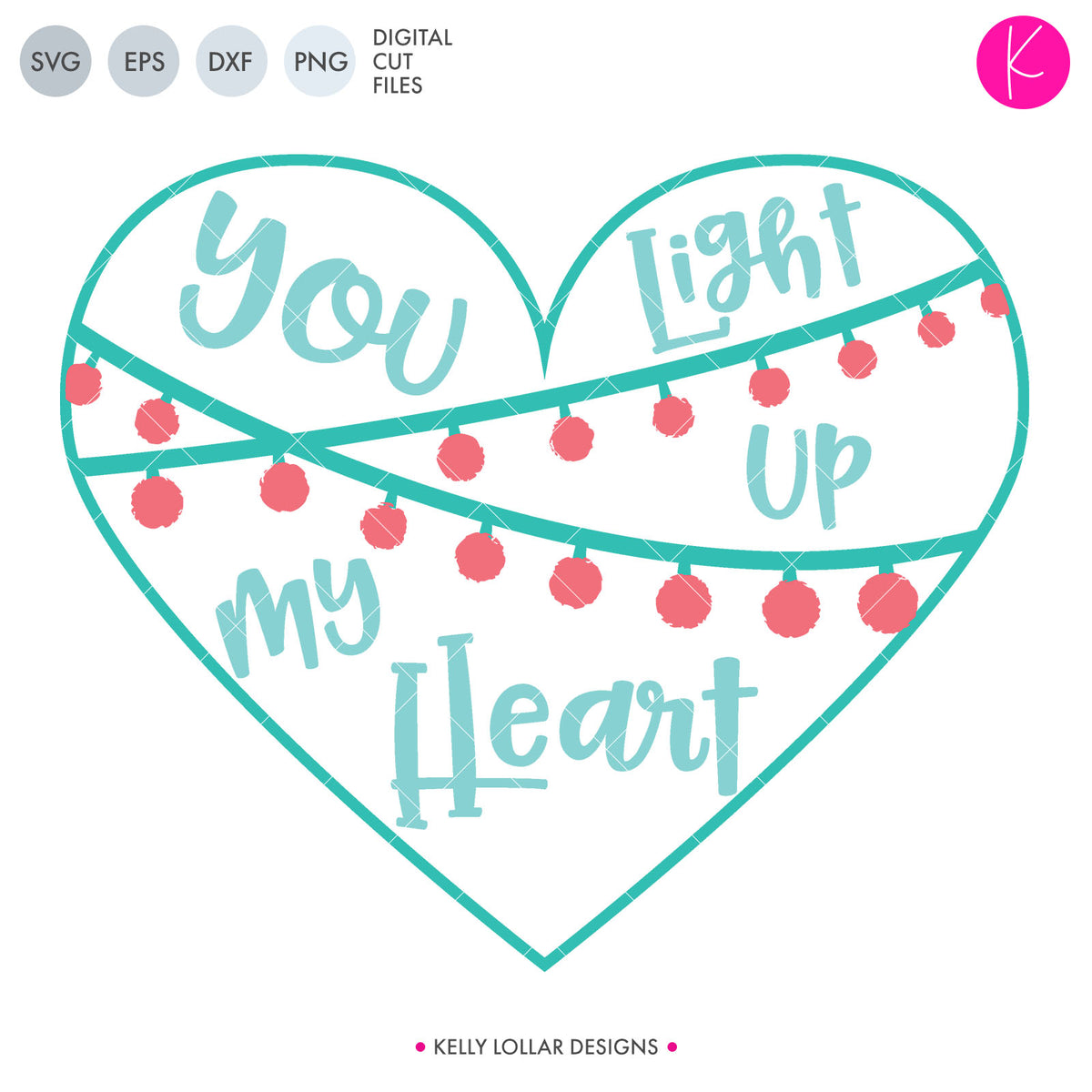 You Light Up My Heart | SVG DXF EPS PNG Cut Files