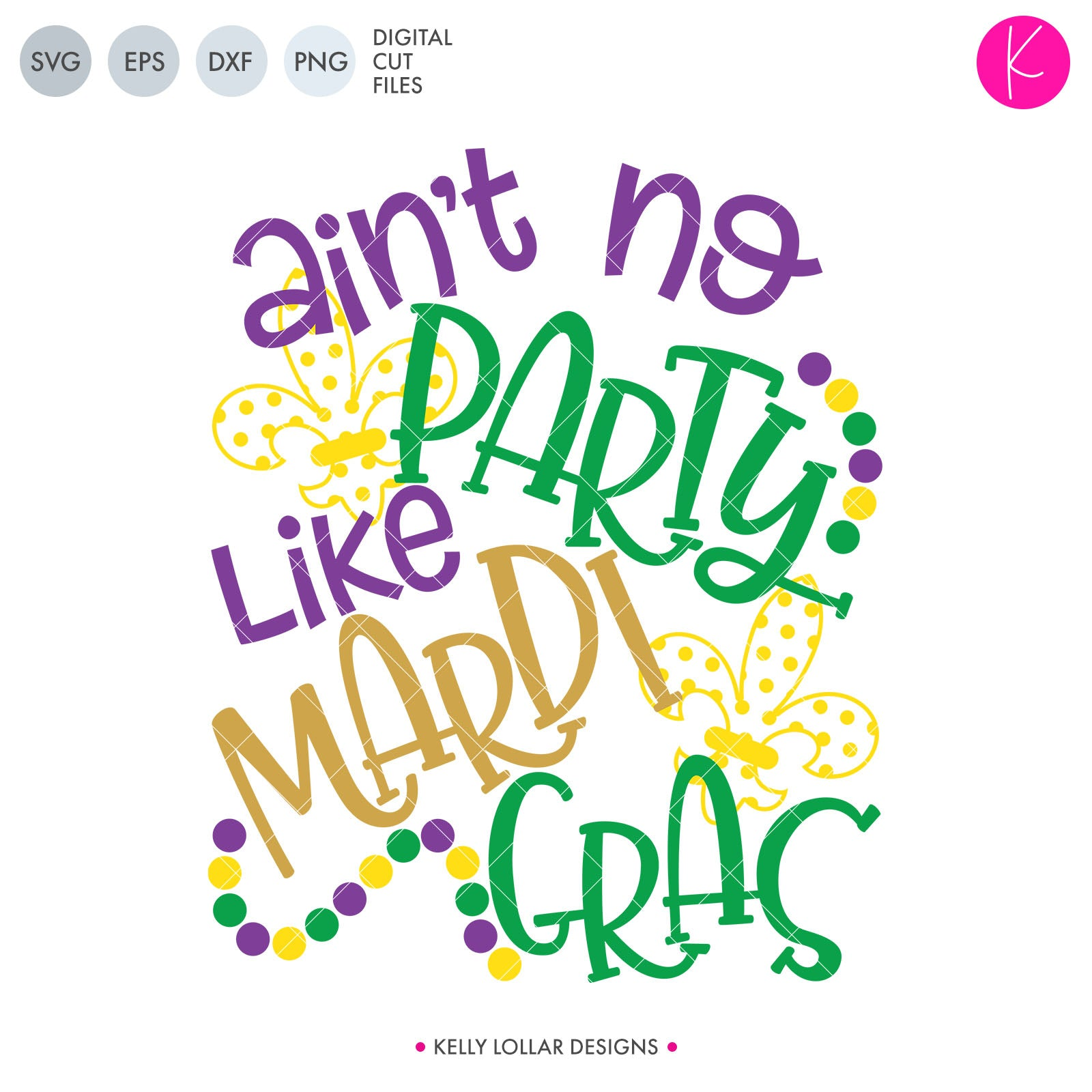 Ain't No Party Like Mardi Gras | SVG DXF EPS PNG Cut Files Quote with Polka Dot Fleur de Lis and Beads for Mardi Gras Shirts and Home Decor | SVG DXF PNG Cut Files 2 files for each format layered version non-layered