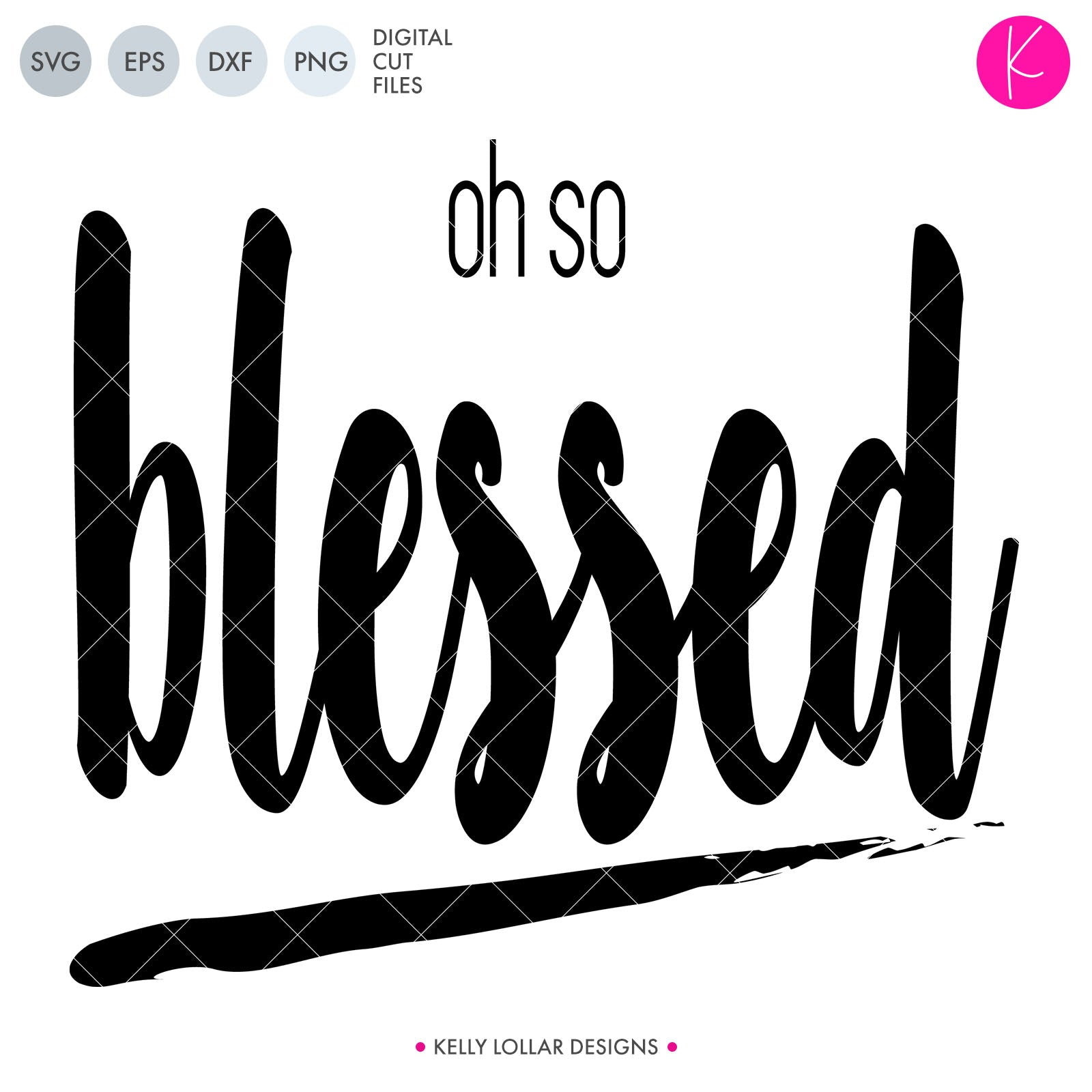 Oh So Blessed SVG Cut File Oh So Blessed Inspirational Quote | SVG DXF PNG Cut Files  1 file for each format welded as 1 piece