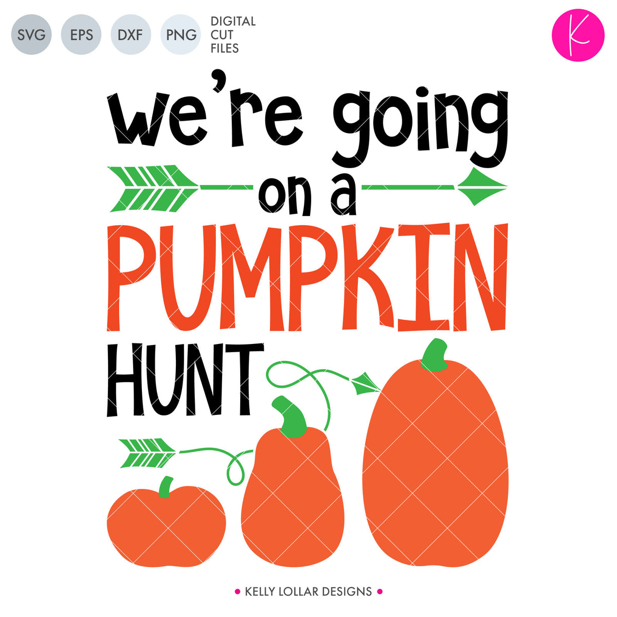 We're Going on a Pumpkin Hunt | SVG DXF EPS PNG Cut Files