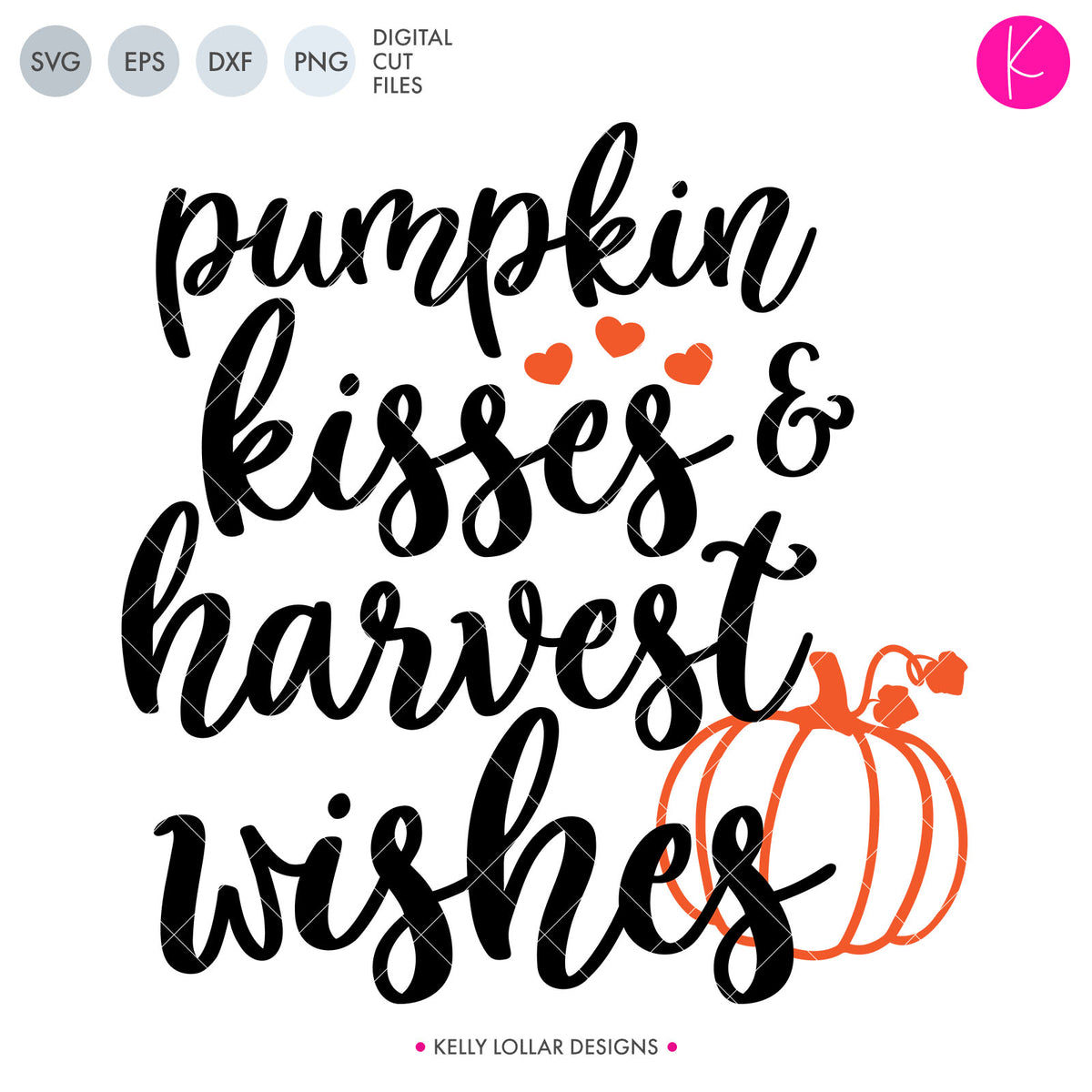 Pumpkin Kisses and Harvest Wishes | SVG DXF EPS PNG Cut Files