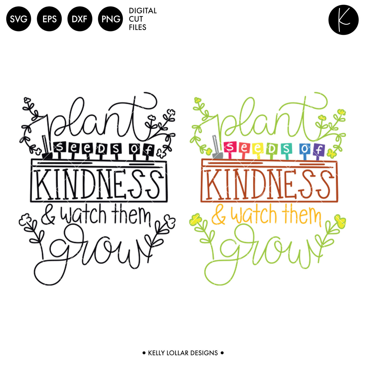Plant Seeds of Kindness | SVG DXF EPS PNG Cut Files
