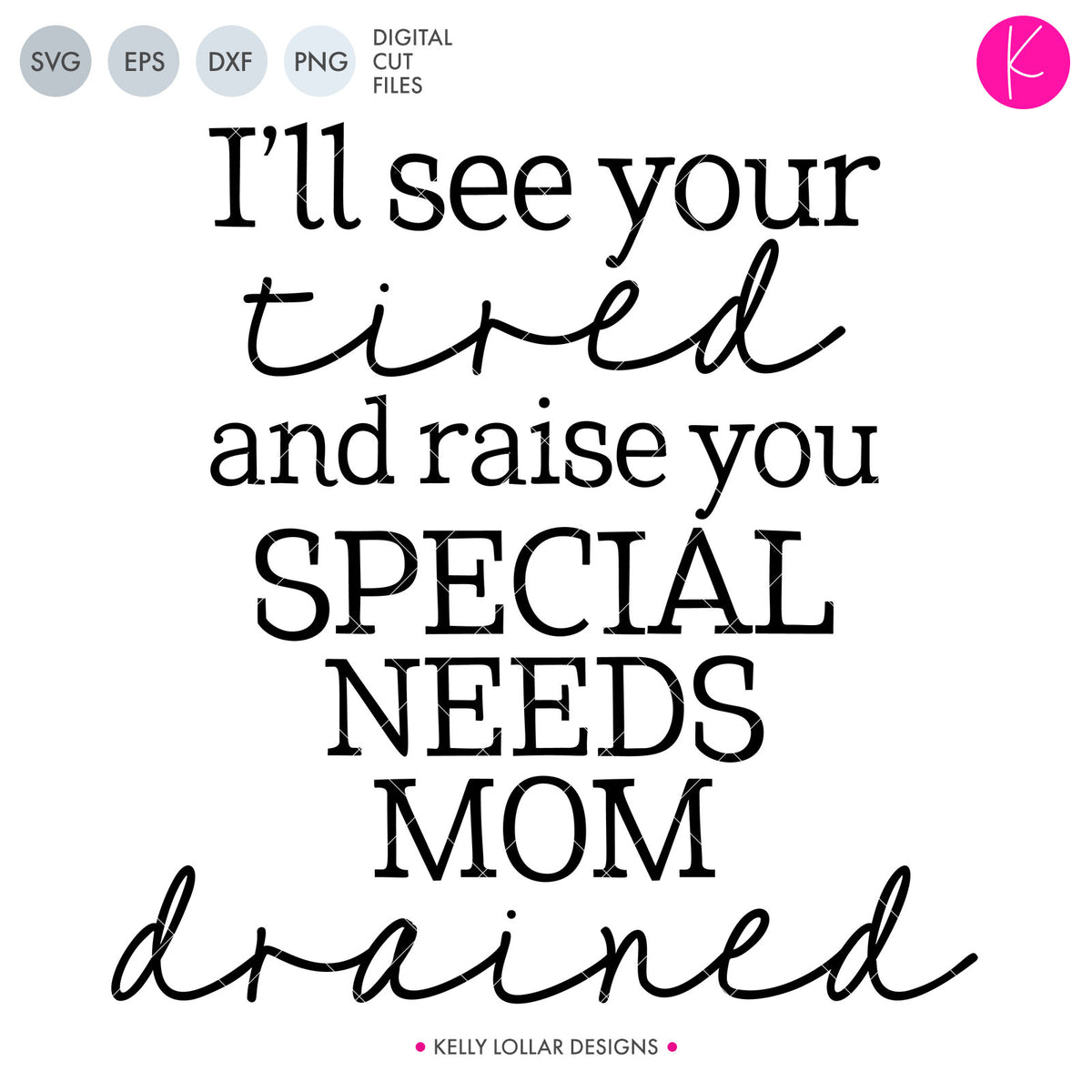 Special Needs Mom Tired | SVG DXF PNG Cut Files