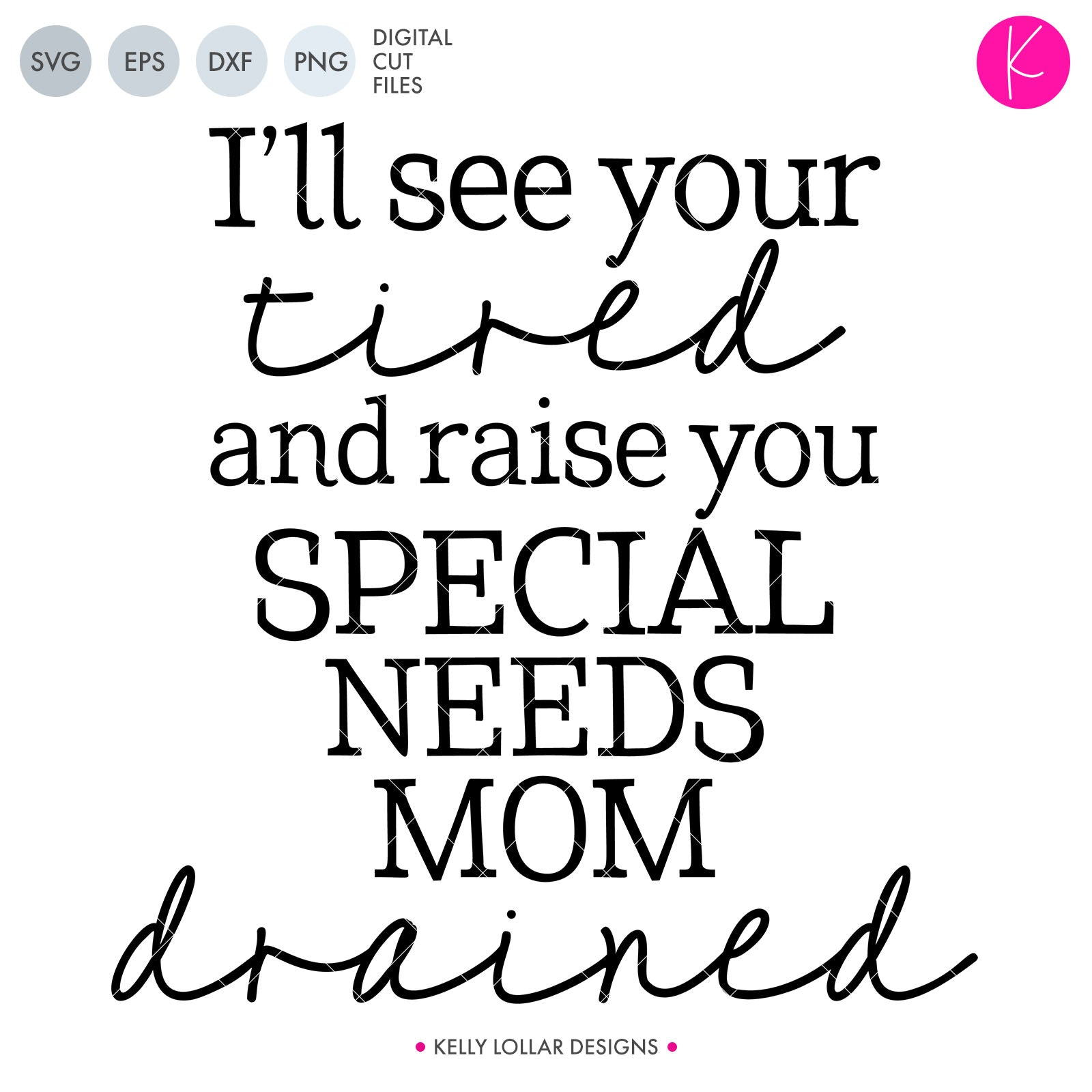 I'll see your tired and raise you special needs mom drained quote for Autism, Sensory Processing, ADHD and other Neurotype Moms