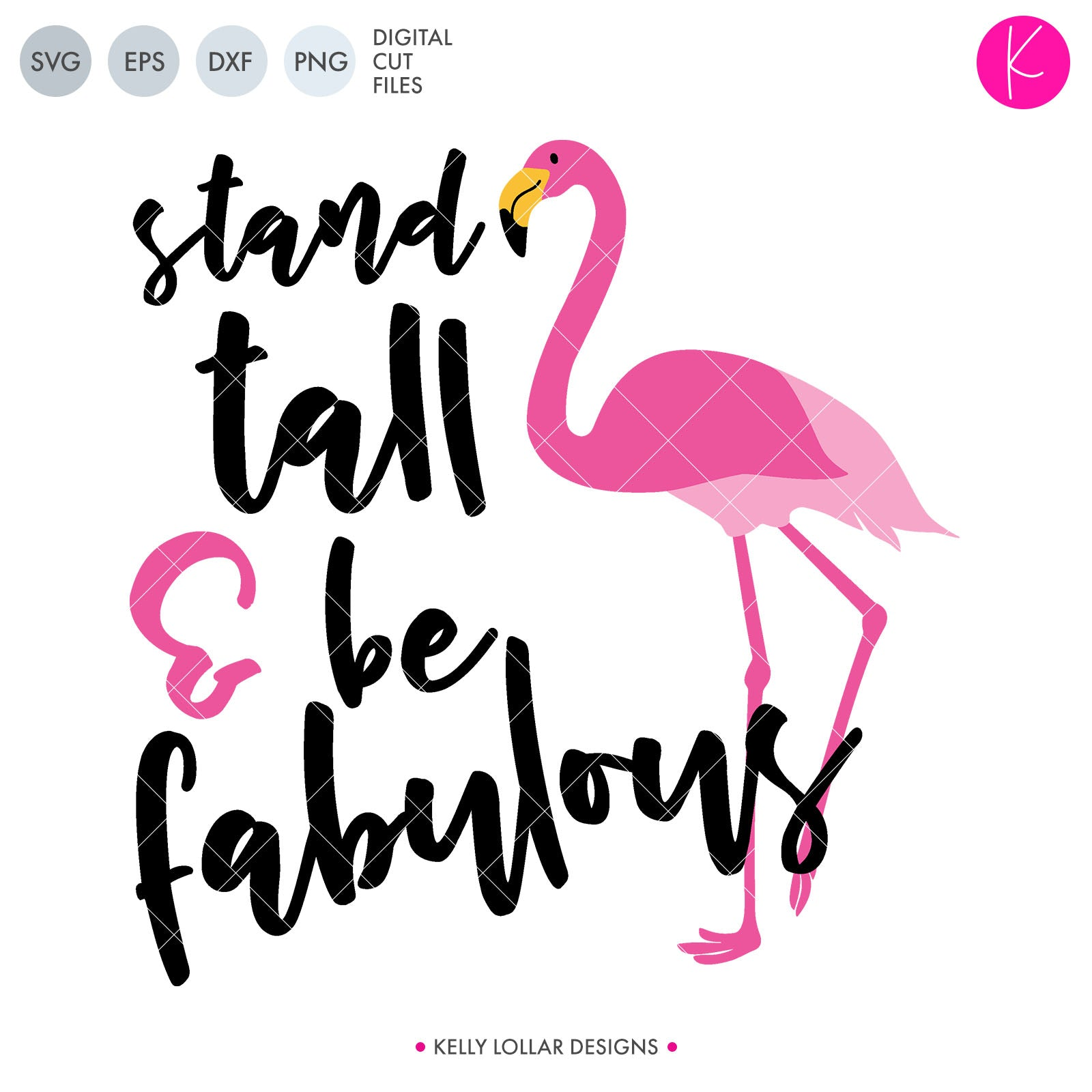 Stand Tall & Be Fabulous Flamingo | SVG DXF EPS PNG Cut Files Flamingo with Inspirational Quote for Shirts, Totes and Home Decor | SVG DXF EPS PNG Cut Files Break apart from the flock with this fun flamingo quote made especially for