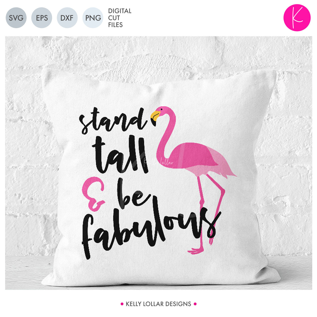 Stand Tall & Be Fabulous Flamingo | SVG DXF EPS PNG Cut Files