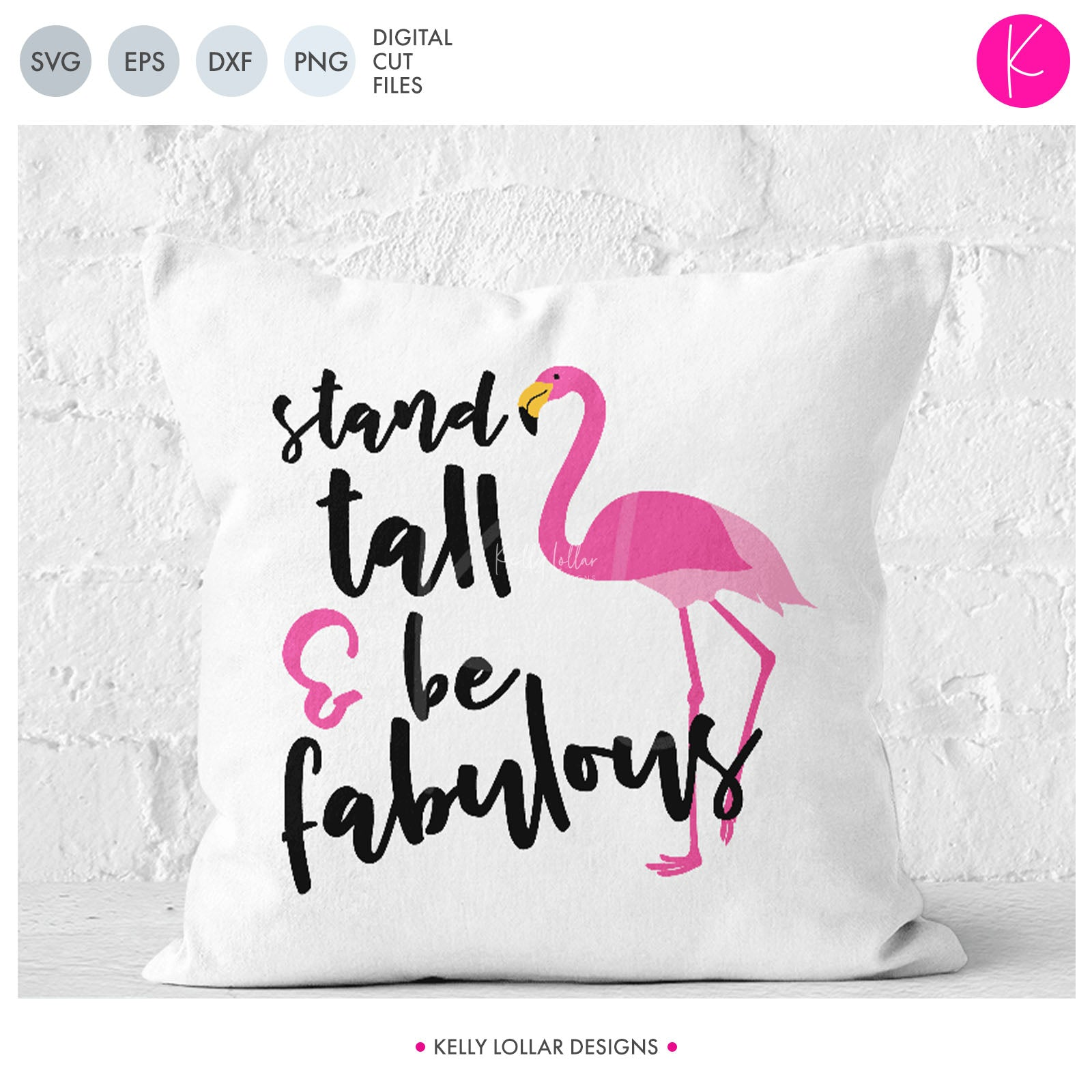 Stand Tall Be Fabulous Flamingo Svg File Kelly Lollar Designs