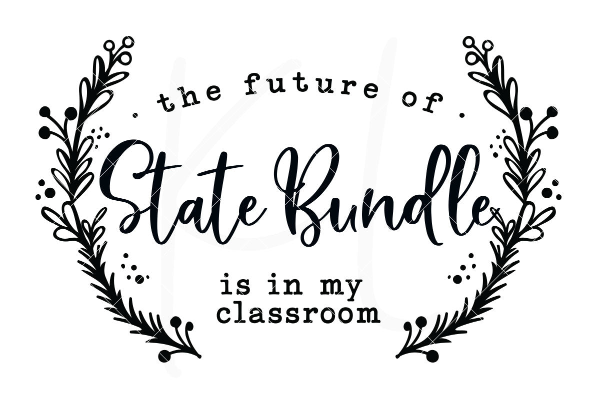 The Future of State SVG Cut File Bundle State Teacher Designs with Floral Border for Shirts | SVG DXF PNG Cut Files  50 files for each format (1 per state) welded as one piece