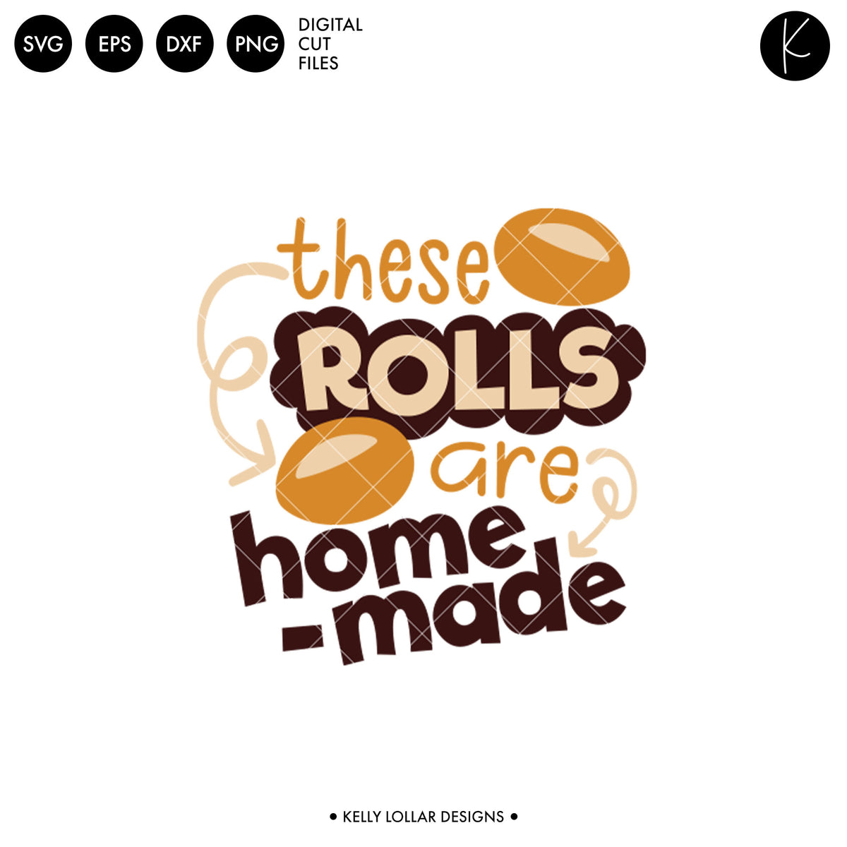 These Rolls Are Homemade | SVG DXF EPS PNG Cut Files