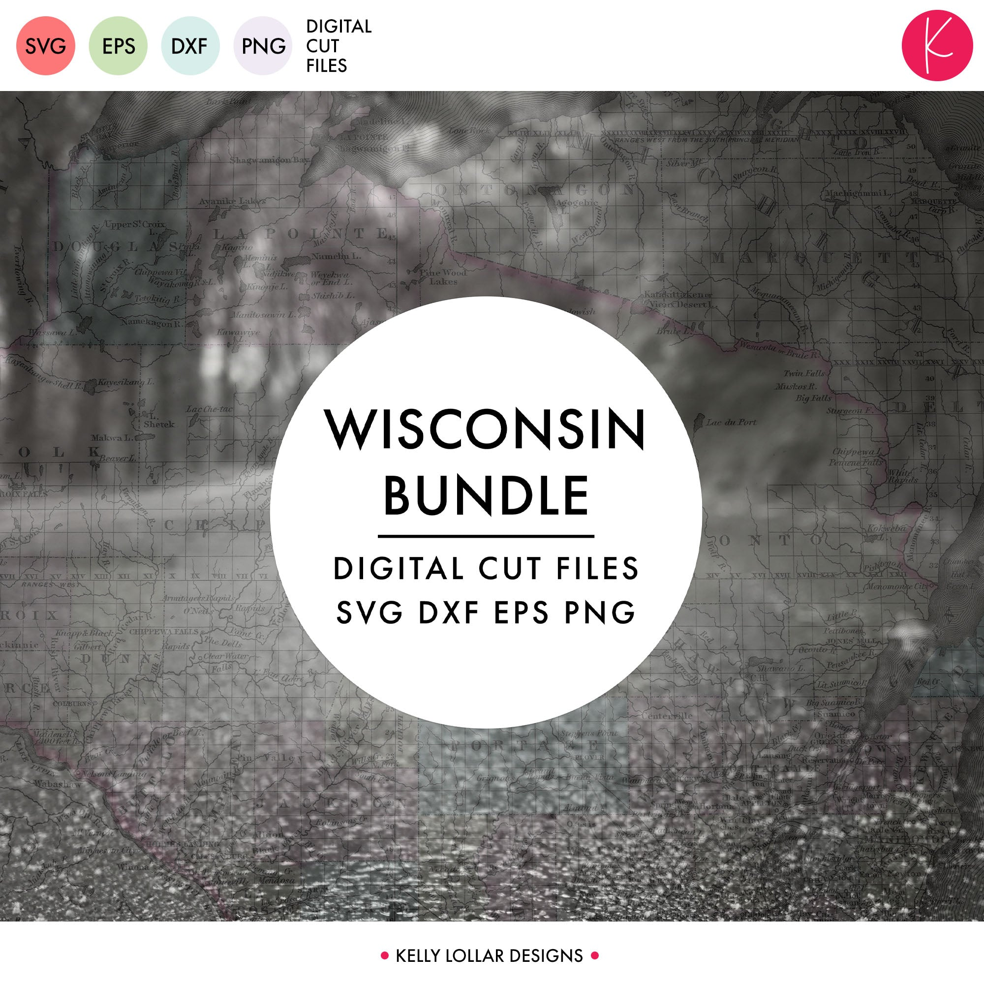 Wisconsin State Bundle Svg Dxf Eps Png Cut Files Kelly Lollar Designs