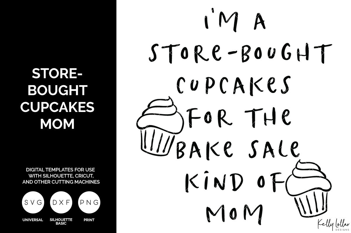 I'm a Store-Bought Cupcakes for the Bake Sale Kind of Mom svg cut file