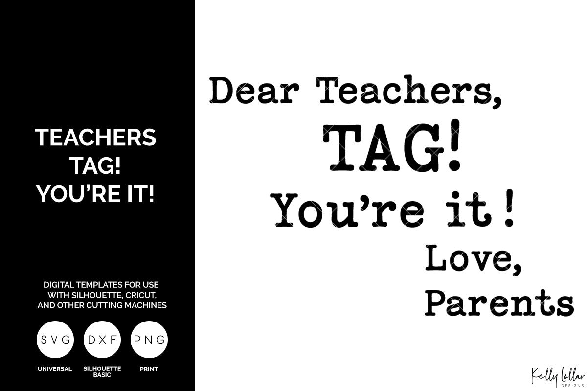 Dear Teachers, Tag! You're It! Love, Parents svg cut file